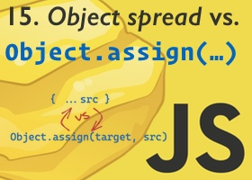 [Object spread vs. Object.assign]